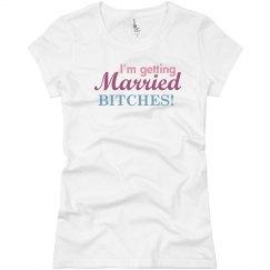 I'm Getting Married Bitch