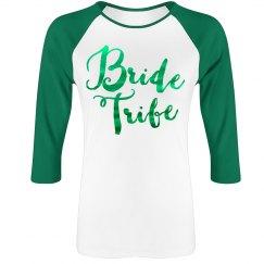 Green Metallic Bride Tribe Raglan