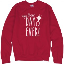 Best Day Ever Tank Sweatshirt
