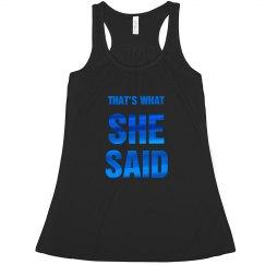That's What She Said Bachelorette Tank Top
