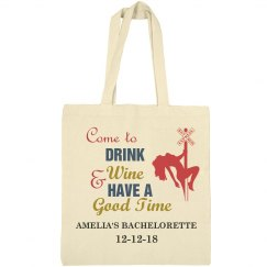 Come to Drink Wine Bachelorette Tote