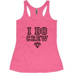 I Do Crew Tank Tops for bachelorette party