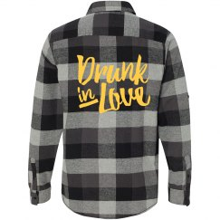Drunk in Love Flannel Shirt