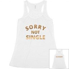 Sorry Not Single Metallic Bride