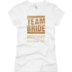 Gold Metallic Team Bride