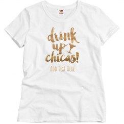 Custom Gold Drink Up Bachelorette