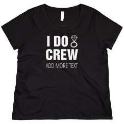 Custom Plus I Do Crew