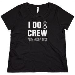 Custom Plus I Do Crew
