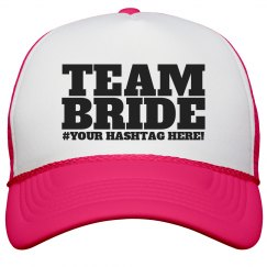 Custom Hashtag Team Bride