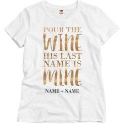 Custom Metallic Pour The Wine