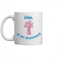 Be My Bridesmaid Proposal Mug