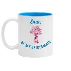 Be My Bridesmaid Proposal Mug
