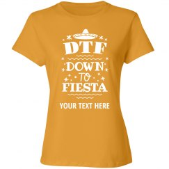 Custom Festive Down To Fiesta
