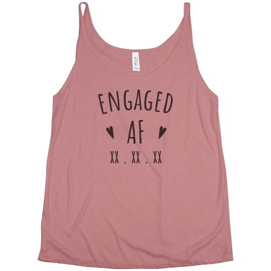 d9d68f3d6 Engaged AF Custom Tank Ladies Flowy Slouchy Tank Top