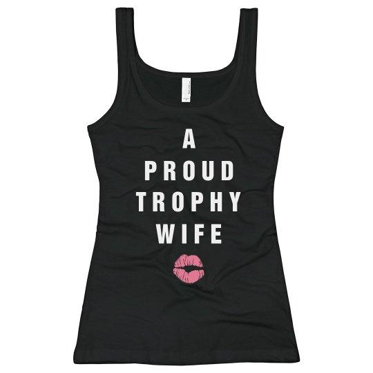 A Proud Trophy Wife