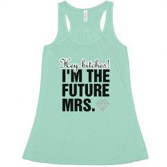 Hey Bitches Future Mrs.