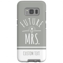 Custom Future Mrs. Galaxy Phone Case