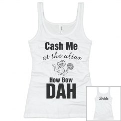 Cash Me at the Altar Tank
