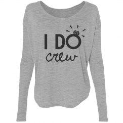 I Do Crew Shirt