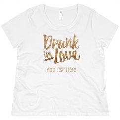 Custom Drunk In Love