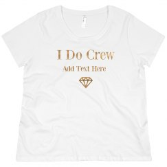Custom Gold I Do Crew