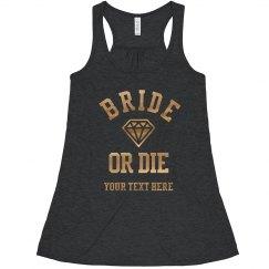 Diamond Bride Or Die Metallic Gold