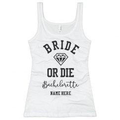 Bride Or Die Funny Bachelorette