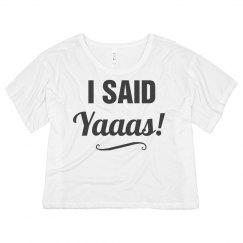 Funny I Said Yaaas!