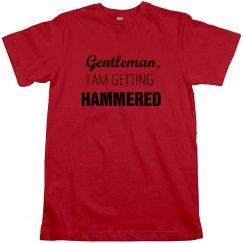 Gentleman I am Getting Hammered
