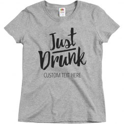 Custom Funny Bridesmaid Matching Just Drunk Tees