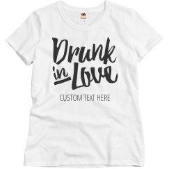 Custom Funny Bachelorette Drunk In Love Tee For Brides