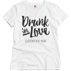 Custom Funny Bachelorette Drunk In Love Tee For Brides