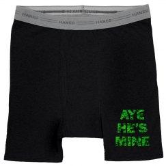 Aye He's Mine Underwear
