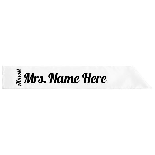 Almost Mrs Custom Sashes