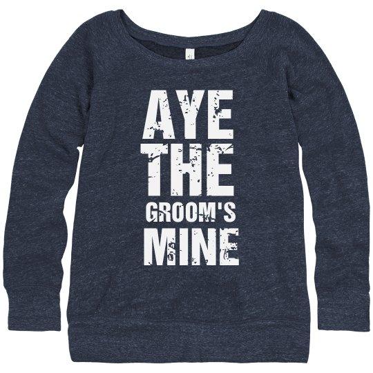 Aye The Groom's Mine