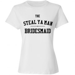 The Imma Steal Ya Man Bridesmaid