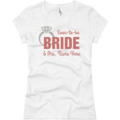 Personalized Soon To Be Bride Tee