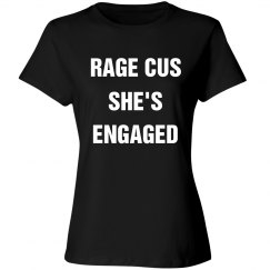 Let's Rage Cus She's Engaged