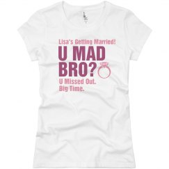 U Mad Bro? U Missed Out.