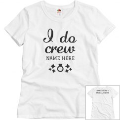 I Do Crew Bachelorette Tee