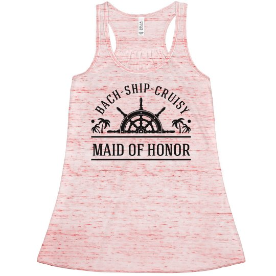 Bach-Ship-Cruisy Maid Of Honor