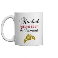 Will You Be My Bridesmaid Proposal Mug