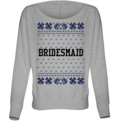 Bridesmaid Ugly Xmas Sweater