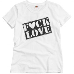 Women's Fuck Love T-shirt