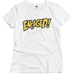 Women's Engaged T-shirt