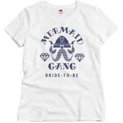 Trendy Bride To Be Mermaid Gang Matching Shirts