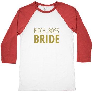 Bitch, Boss Bride