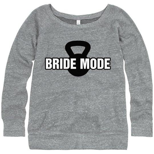 Bride Mode Sweatshirt