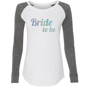 """""""Bride to be"""" fall/winter long sleeve tee"""
