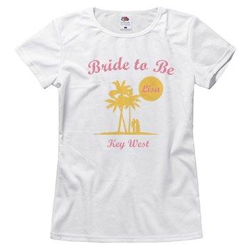 Bride to Be Key West Tee